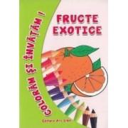 Fructe exotice - Coloram si invatam