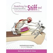 Stretching for Stiffies: A Full Body Pilates Reformer Stretching Routine for Every Body, Paperback/Lett, Anthony