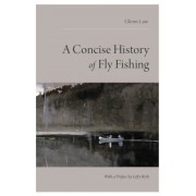 A Concise History of Fly Fishing, Paperback