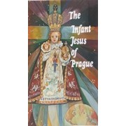 The Infant Jesus of Prague: Prayers to the Infant Jesus for All Occasions with a Short History of the Devotion, Paperback/Ludvik Nemec