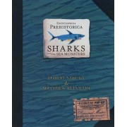 Encyclopedia Prehistorica Sharks and Other Sea Monsters, Hardcover