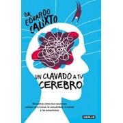 Un Clavado a Tu Cerebro / Take a Dive Into Your Brain, Paperback/Eduardo Calixto