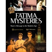 Fatima Mysteries: Mary's Message to the Modern Age, Hardcover