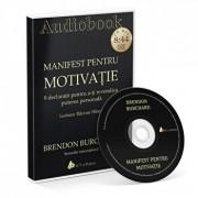 Manifest pentru motivatie. 9 declaratii pentru a-ti revendica puterea personala-c/Brendon Burchard