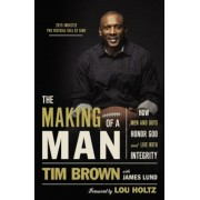 The Making of a Man: How Men and Boys Honor God and Live with Integrity, Paperback