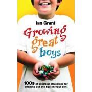 Growing Great Boys by Ian Grant