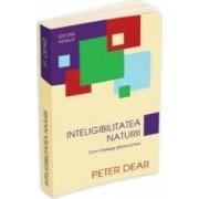 Inteligibilitatea naturii - Peter Dear