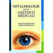 Oftalmologie pentru asistenti medicali/Monica Moldoveanu, Adrian Moldoveanu