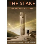 The Stake: The Making of Leaders, Paperback/Henry Kimsey-House