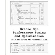 Oracle SQL Performance Tuning and Optimization: It's All about the Cardinalities, Paperback/Kevin Meade