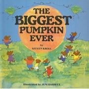 The Biggest Pumpkin Ever, Hardcover/Steven Kroll