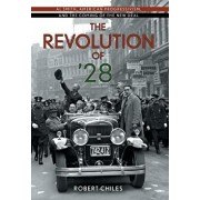 The Revolution of '28: Al Smith, American Progressivism, and the Coming of the New Deal, Hardcover/Robert Chiles