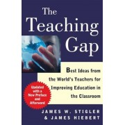 The Teaching Gap: Best Ideas from the World's Teachers for Improving Education in the Classroom, Paperback