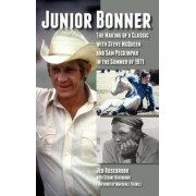 Junior Bonner: The Making of a Classic with Steve McQueen and Sam Peckinpah in the Summer of 1971 (Hardback), Hardcover