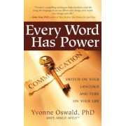 Every Word Has Power: Switch on Your Language and Turn on Your Life, Paperback