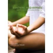 Bantning med hypnos - vägen till en naturlig och varaktig viktminskning