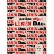 Lenin Dada - Dominique Noguez