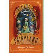 The Girl Who Raced Fairyland All the Way Home, Paperback/Catherynne M. Valente