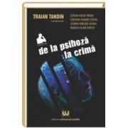 De La Psihoza La Crima - Traian Tandin