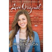 Live Original: How the Duck Commander Teen Keeps It Real and Stays True to Her Values, Paperback
