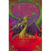 How to Twist a Dragon's Tale: The Heroic Misadventures of Hiccup the Viking, Hardcover
