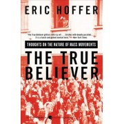 The True Believer: Thoughts on the Nature of Mass Movements, Paperback