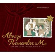 Always Remember Me: How One Family Survived World War II, Hardcover