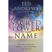 Sacred Power in Your Name, The - Using Your Name for Personal Empowerment and Healing (Andrews Ted)(Paperback) (9780738753751)