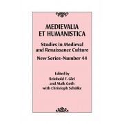 Medievalia et Humanistica, No. 44. Studies in Medieval and Renaissance Culture: New Series, Hardback/***