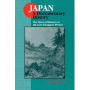 Japan: A Documentary History: v. 1: The Dawn of History to the Late Eighteenth Century: A Documentary History, Paperback/David J. Lu