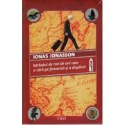 Barbatul de 100 de ani care a sarit pe fereastra si a disparut/Jonas Jonasson