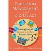 Classroom Management in the Digital Age: Effective Practices for Technology-Rich Learning Spaces, Paperback/Heather Dowd