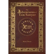 The Adventures of Tom Sawyer (100 Copy Limited Edition), Hardcover/Mark Twain