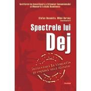 Spectrele lui Dej. Incursiuni in biografia si regimul unui dictator (eBook)