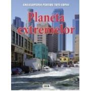 Planeta extremelor - Enciclopedia pentru toti copiii