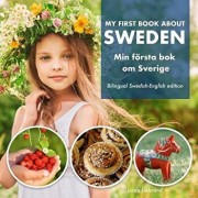 My First Book About Sweden - Min Första Bok Om Sverige: A children's picture guide to Swedish culture, traditions and fun, Paperback/Linda Liebrand