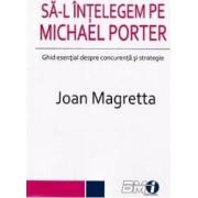 Sa-l intelegem pe Michael Porter - Joan Magretta