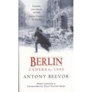 Berlin - Caderea 1945 - Antony Beevor