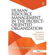 Human Resource Management in the ProjectOriented Organization par Huemann & Martina