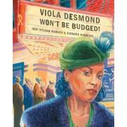 Viola Desmond Won't Be Budged!, Hardcover