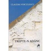 Trepte-n adanc/Claudia Voiculescu