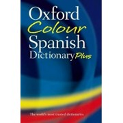 Oxford Color Spanish Dictionary Plus: Spanish-English, English-Spanish/Espanol-Ingles, Ingles-Espanol, Paperback/Oxford University Press