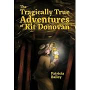 The Tragically True Adventures of Kit Donovan, Hardcover