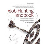 Job Hunting Handbook 2018-19: A Complete Job Search Plan in 48 Easy to Read Pages, Paperback/Harry S. Dahlstrom