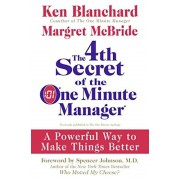 The 4th Secret of the One Minute Manager: A Powerful Way to Make Things Better, Hardcover