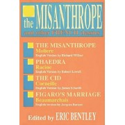 The Misanthrope and Other French Classics, Paperback/Eric Bentley