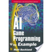 Programming Game AI by Example (Buckland Mat)(Paperback) (9781556220784)