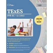 TEXES PPR EC-12 (160) Pedagogy and Professional Study Guide 2019-2020: Test Prep and Practice Test Questions for the Texas Examinations of Educator St, Paperback/Cirrus Teacher Certification Exam Team