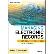 Managing Electronic Records, Hardcover/Robert F. Smallwood