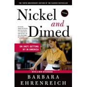 Nickel and Dimed: On (Not) Getting by in America, Paperback/Barbara Ehrenreich